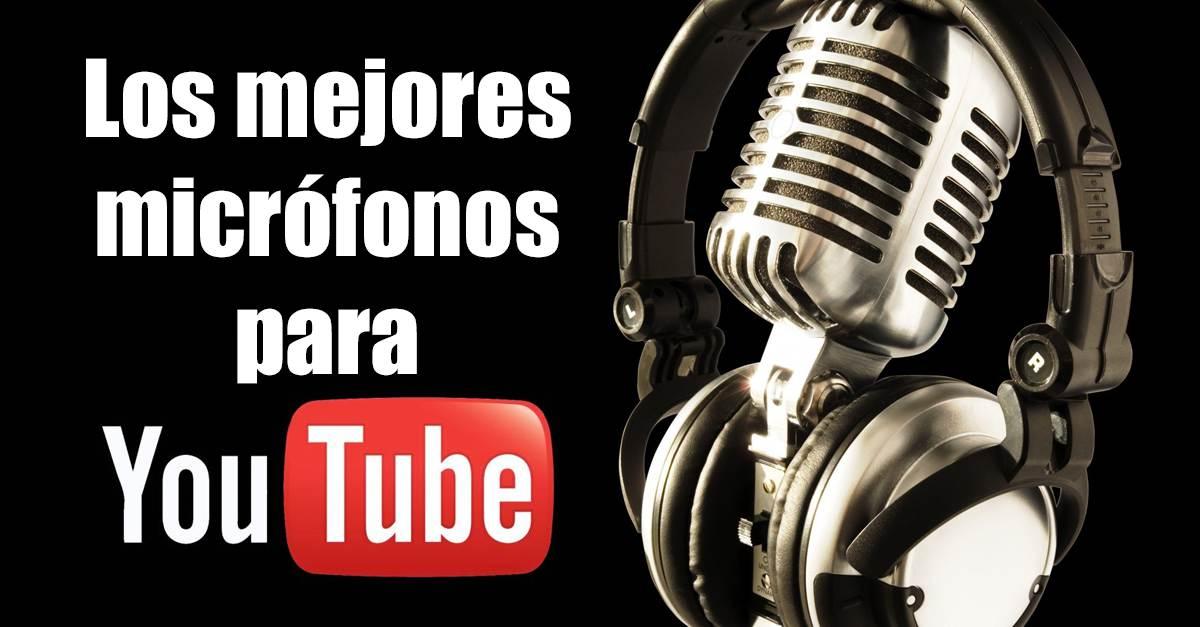 Los Mejores Micrófonos Para Youtube Vloggeros